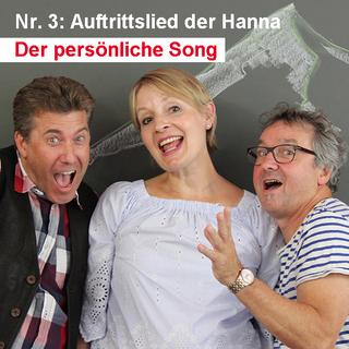 Der persönliche Song / Nr. 3: Auftrittslied der Hanna