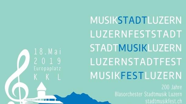 StadtMusikFest - 200 Jahre Stadtmusik Luzern