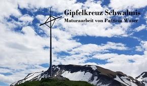Maturaarbeit Gipfelkreuz Schwalmis