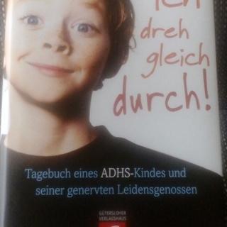 """Bestseller des Tagebuches eines ADHS-Kindes. """"Ich dreh gleich durch!"""""""